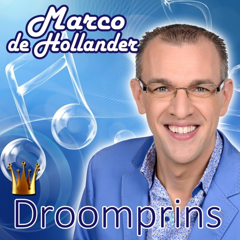 "Nieuwe single Marco de Hollander: ""Droomprins"""